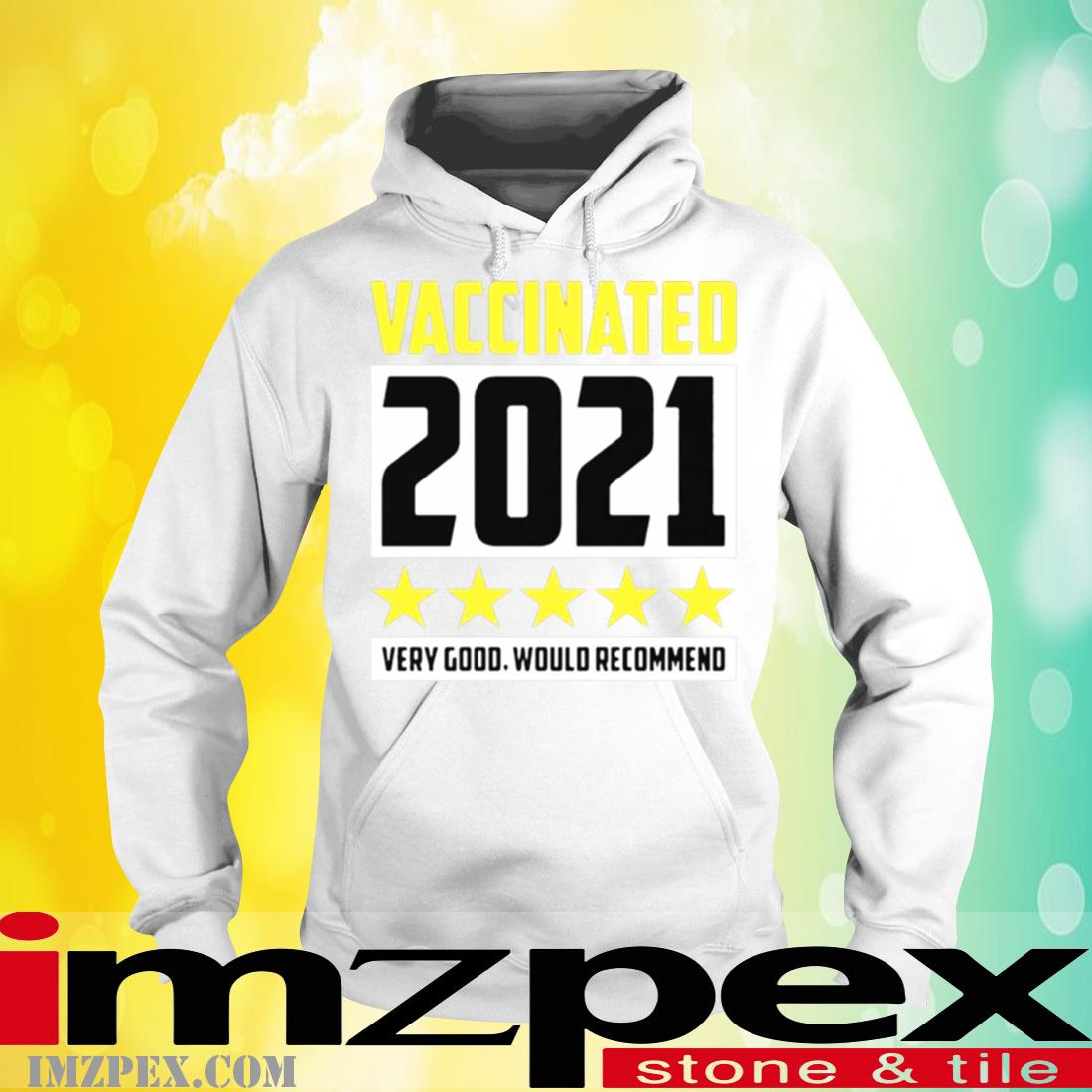 Vaccinated Very Good Would Recommend Shirt hoodie