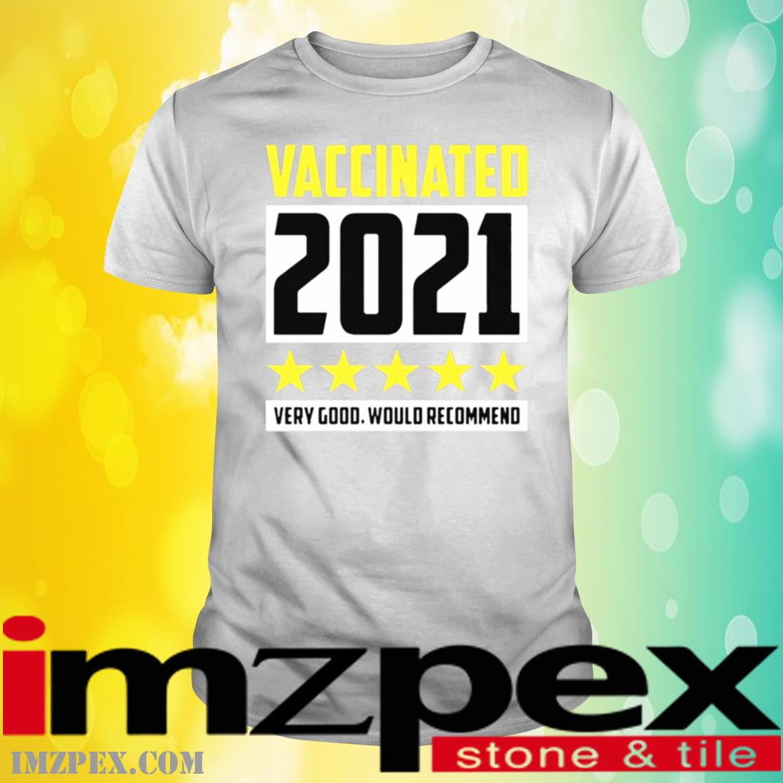 Vaccinated Very Good Would Recommend Shirt