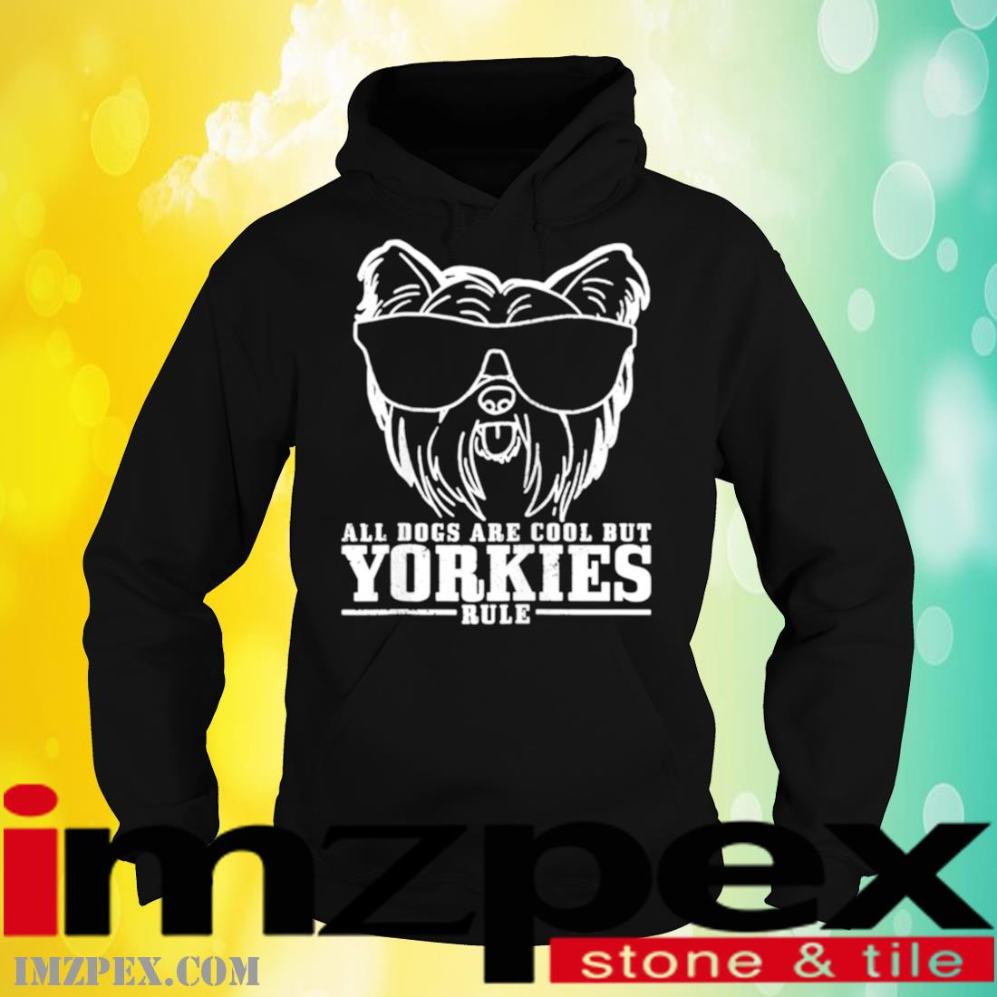 Yorkshire Terrier All Dogs Are Cool Yorkies Rule Shirt hoodie